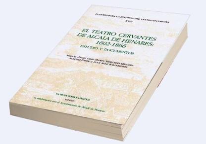 Libro El Teatro Cervantes de Alcalá de Henares: 1602-1866.